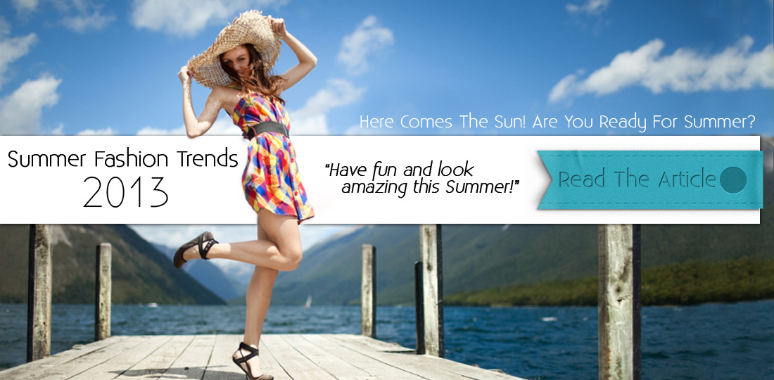 Summer Fashion Trends 2013 | Women Style