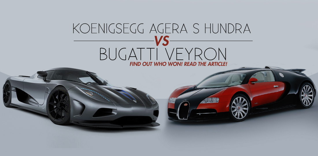 Bugatti Veyron vs Koenigsegg Agera S Hundra - Which is the ...