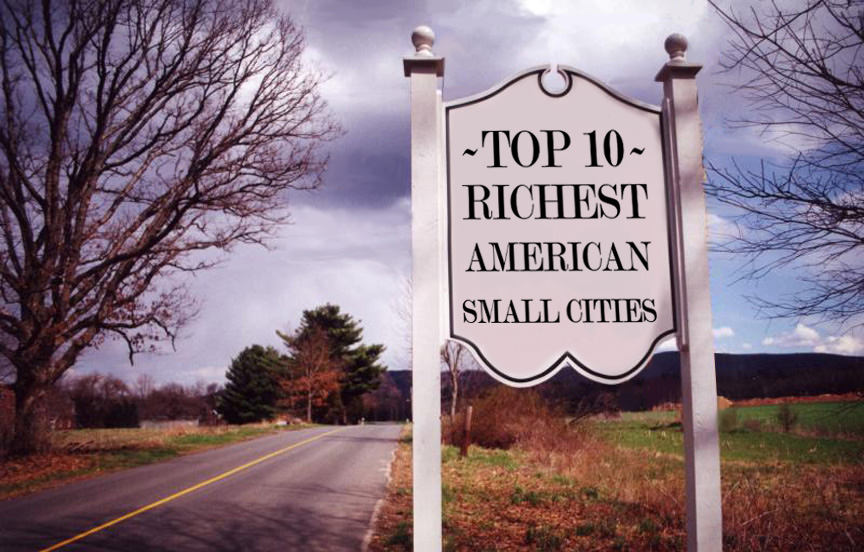 Richest small cities in america top 10 for Top 5 best cities in usa