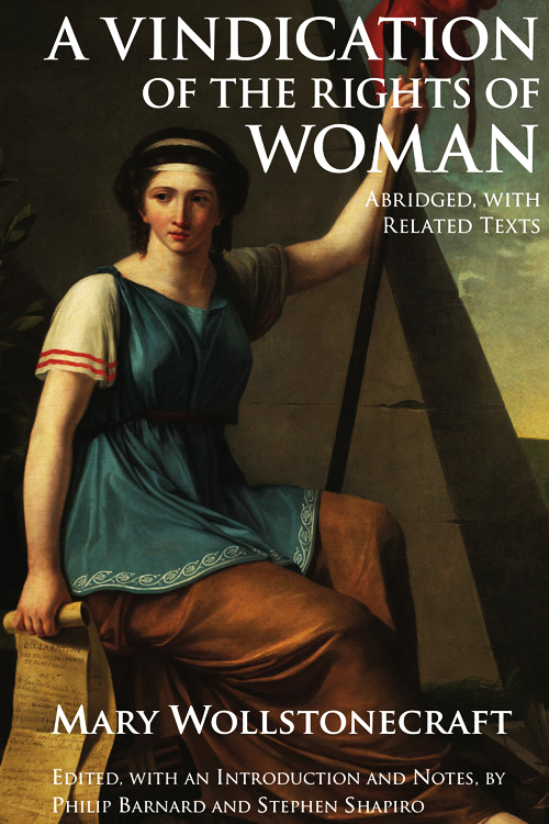 vindication to the rights of women A vindication of the rights of woman study guide contains a biography of mary wollstonecraft, literature essays, a complete e-text, quiz questions, major themes, characters, and a full summary and analysis.