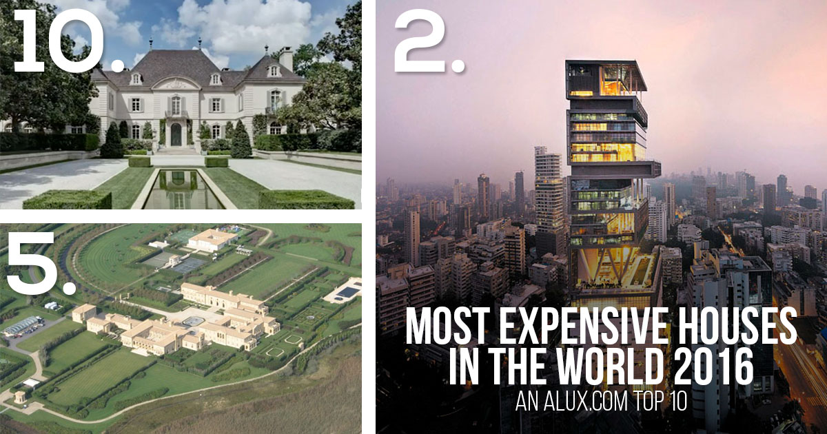 most expensive houses in the world 2017 aluxcom - Biggest House In The World 2016