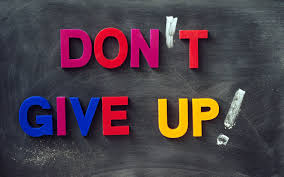 Don't Give up….!