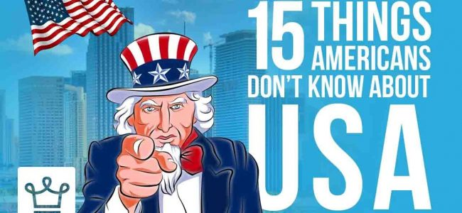 15 Things Americans Don't Know About The USA