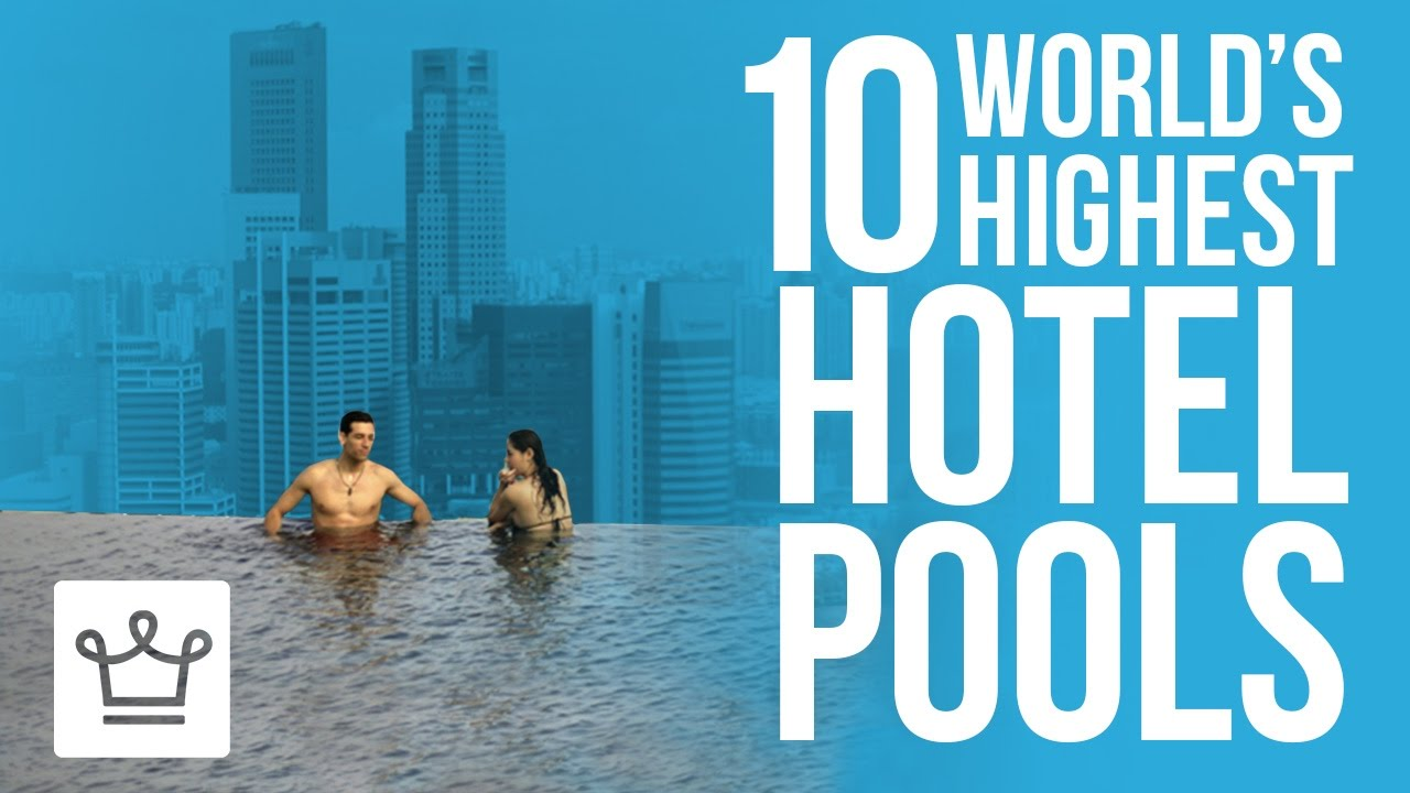 Top 10 Highest Pools In The World From Luxury Hotels