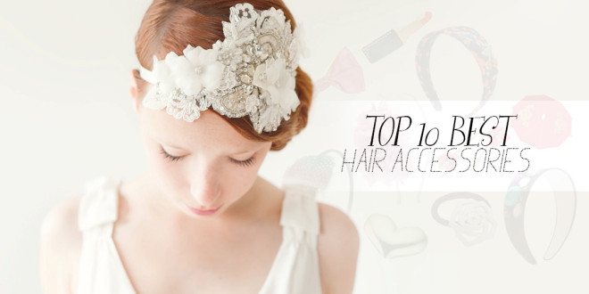 Top 10 Best Hair Accessories 2013 | Trends