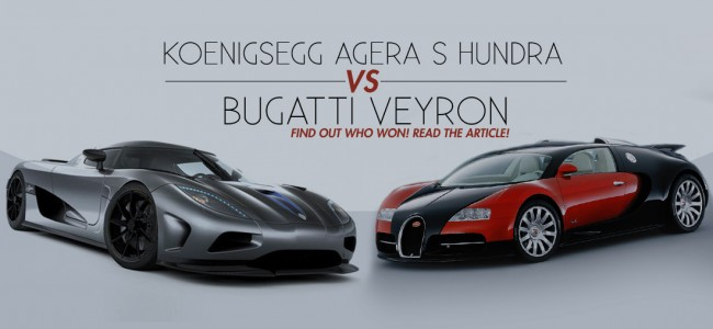 Bugatti Veyron vs Koenigsegg Agera S Hundra – Which is the fastest?