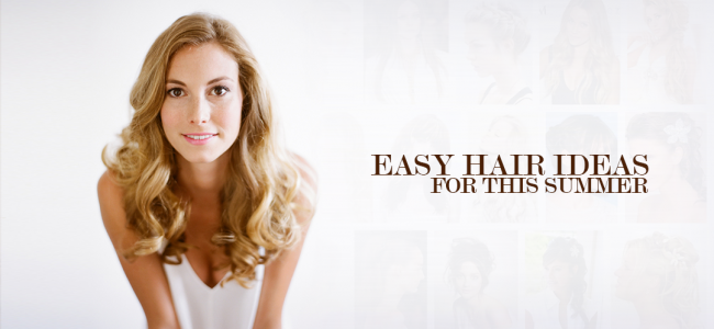 10 Easy Hair Ideas For This Summer