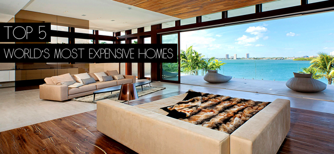 World's Most Expensive Homes 2013