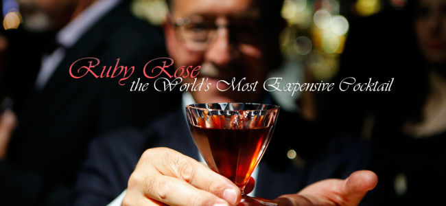 World's Most Expensive Cocktail: Ruby Rose