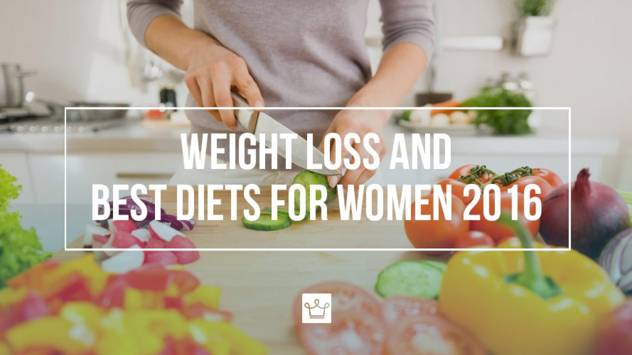 Weight Loss And Best Diets For Women 2016 Alux Com