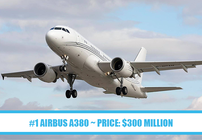 World's Most Expensive Private Jets: #1 Airbus A380 ~ Price: $300 million
