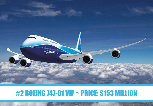 World's Most Expensive Private Jets: #2 Boeing 747-8 VIP ~ Price: $153 million
