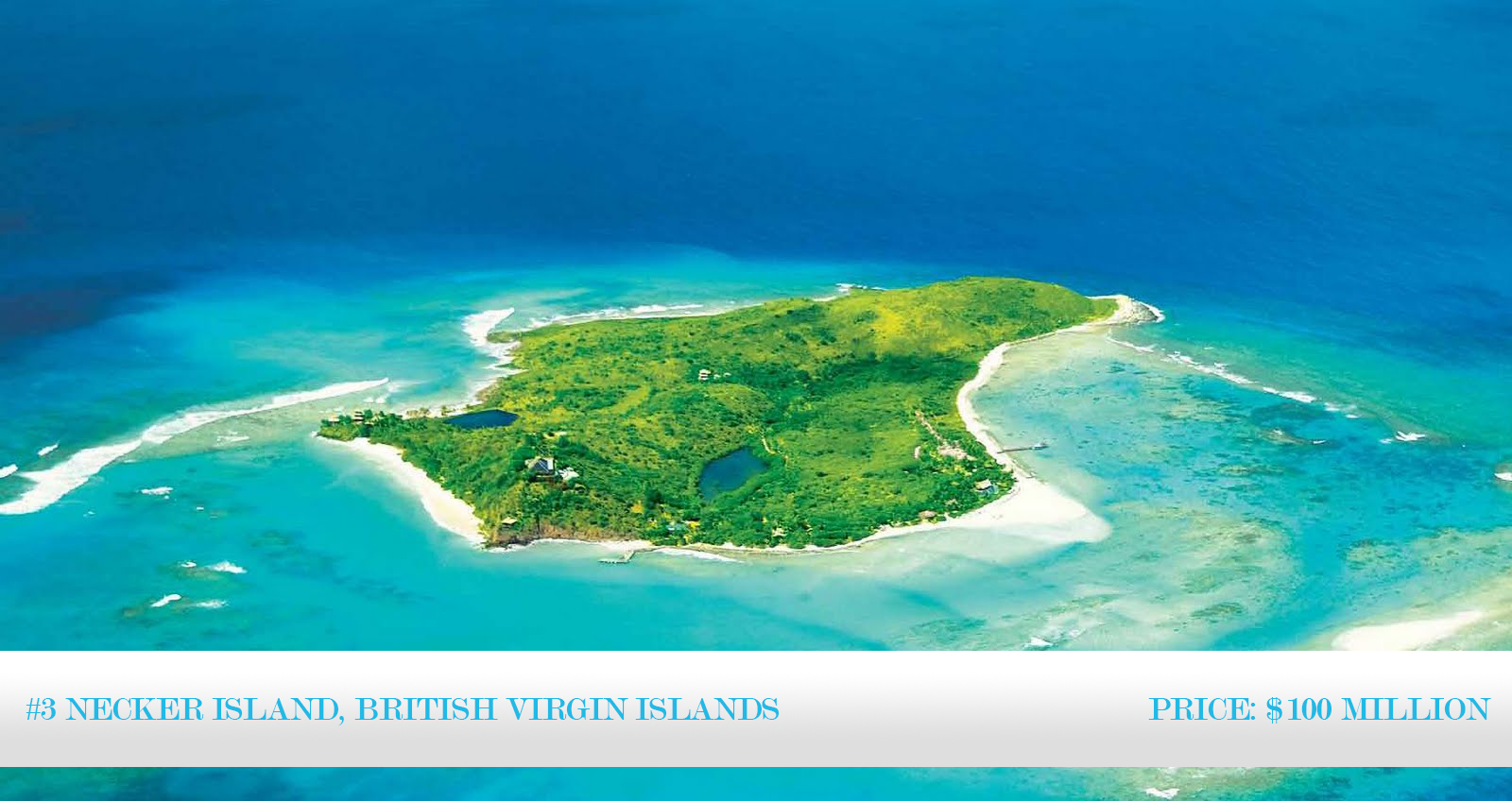 World's Most Expensive Islands 2013: #3 Necker Island, British Virgin Islands. ~ Price: $100 million