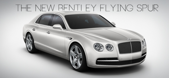 The New Bentley Flying Spur 2014 | Luxury Cars