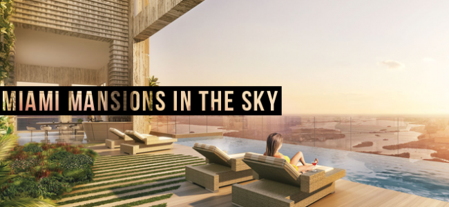 Miami Mansions In The Sky | Luxury Travel