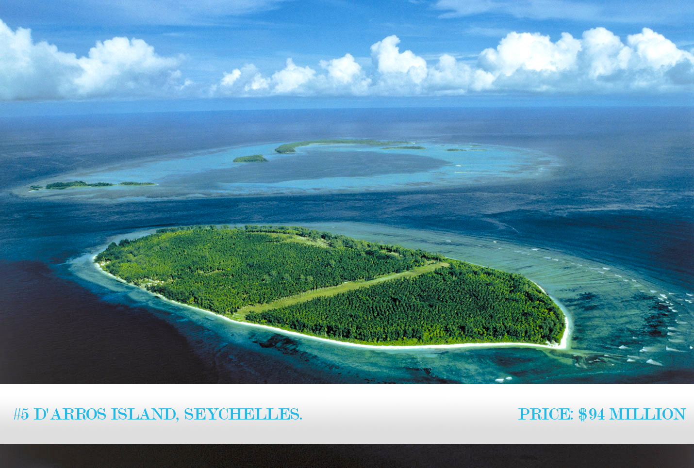 World's Most Expensive Islands 2013: #5 D'Arros Island, Seychelles. ~ Price: $94 million