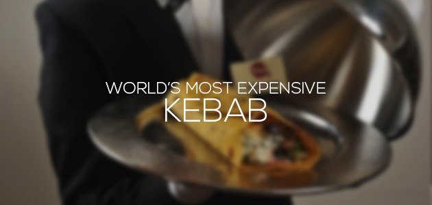 Most Expensive Kebab in the World