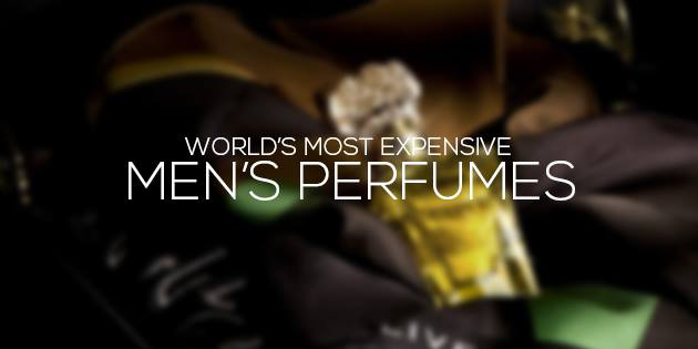 Most Expensive Men's Perfumes
