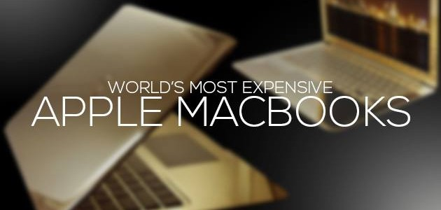 Most Expensive Apple MacBooks In The World