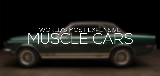 Most Expensive Muscle Cars in the World