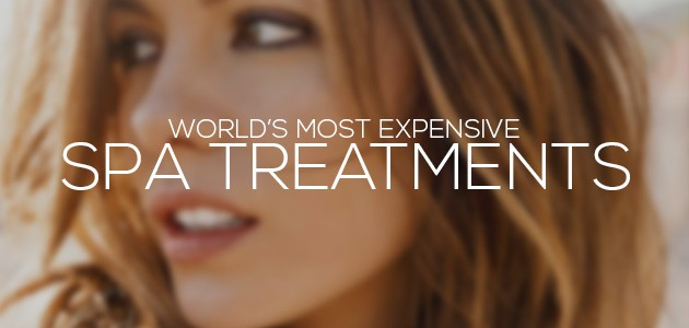 We Ranked 15 Most Expensive Spa Treatments in the World