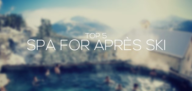 Spa Resorts for Après Ski | Top 5