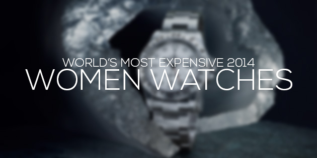 cover women watches most expensive world 2014