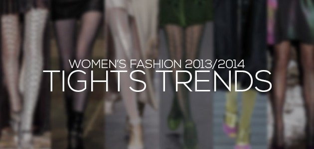 Tights Trends 2013-2014 | Women's Fashion