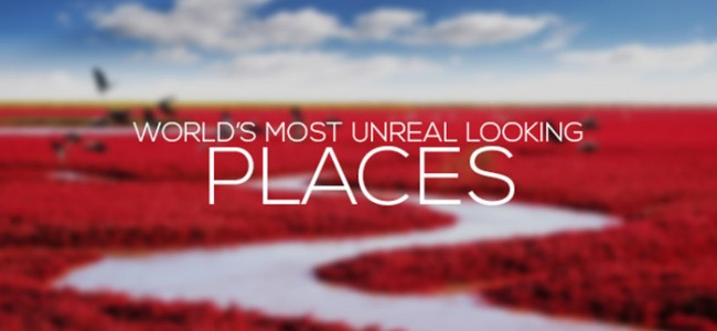 Unreal Looking Places Around The World