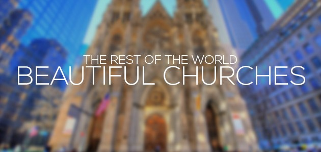 Beautiful Churches From The Rest of The World