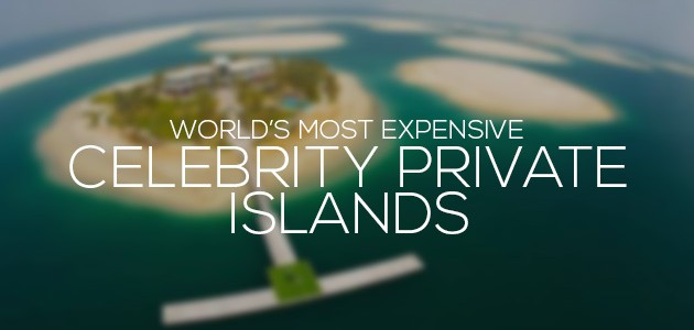 Celebrities Most Expensive Private Islands