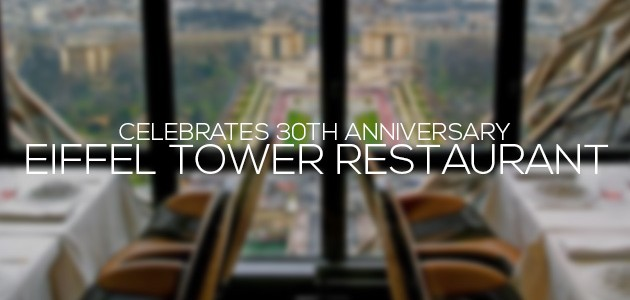 Eiffel Tower Restaurant Celebrates 30th Anniversary