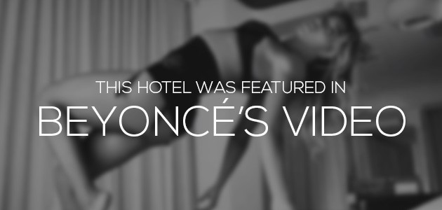 Beyoncé Filmed One of Her Videos at This Hotel
