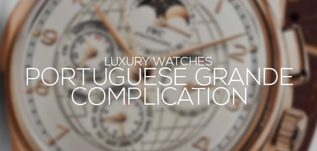 Portuguese Grande Complication | Luxury Watches