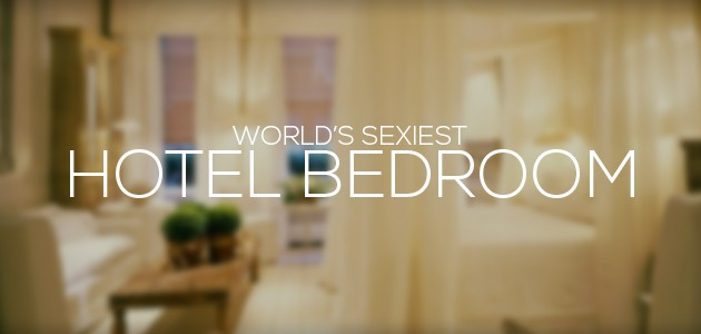 Sexiest Hotel Bedroom In The World