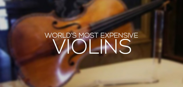 Most Expensive Violins in the World