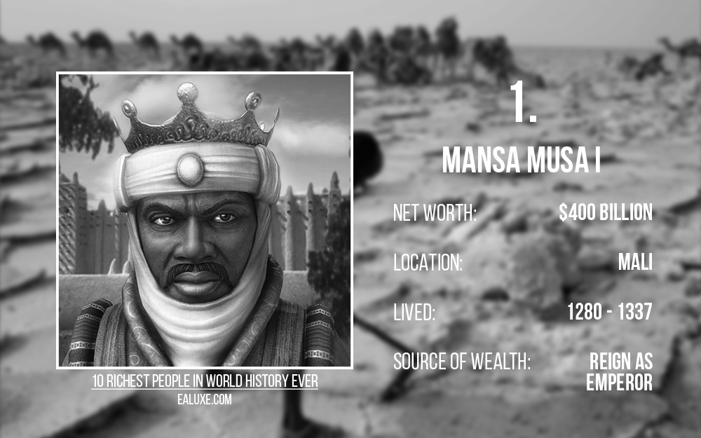 10 richest people in world history to ever live with most money ealuxe Mansa Musa I – Net Worth