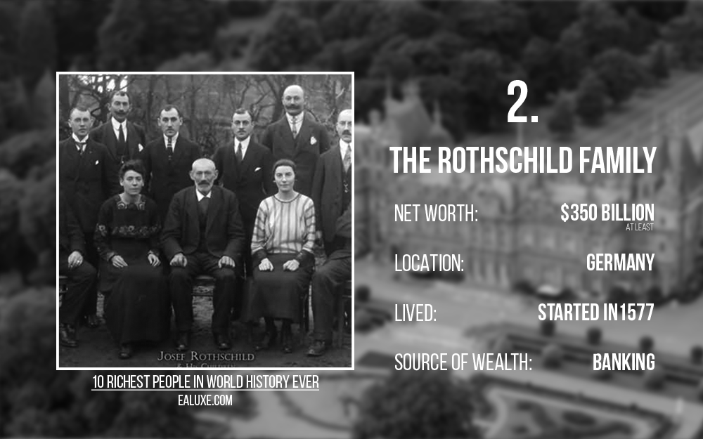 10 richest people in world history to ever live with most money ealuxe The Rothschild Family – Net Worth