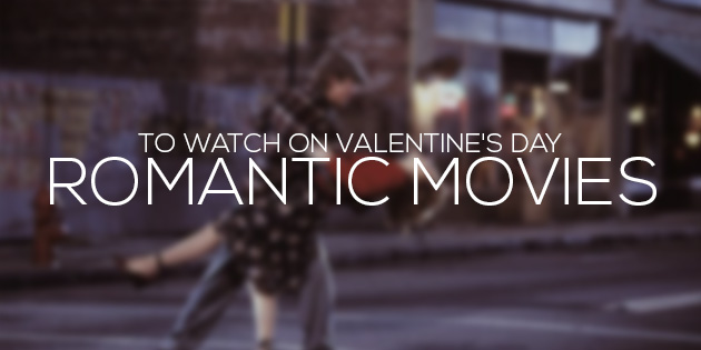 omantic Movies to watch on valentine's day