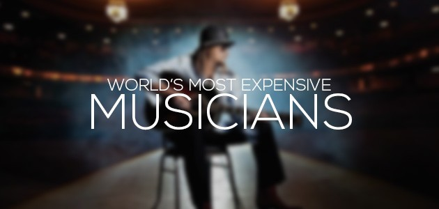 Most Expensive Musicians in the World