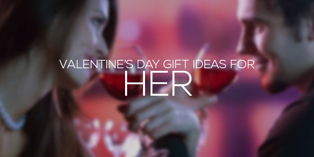 Valentine s day gift ideas for her for Valentine day gifts ideas for her