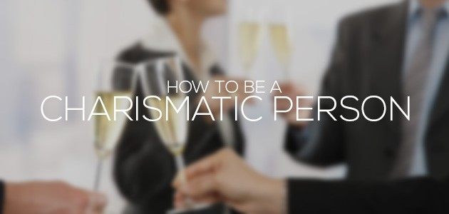 How to be a Charismatic Person | 5 Easy Tips