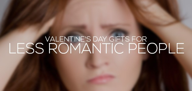 Valentine's Day Gifts for Less Romantic People