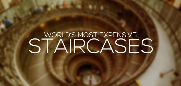 world most expensive Staircases