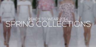 Spring Collections 2014 ready to wear