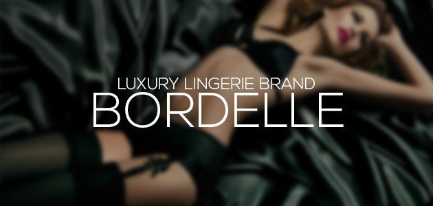 Luxury Lingerie Brand Bordelle