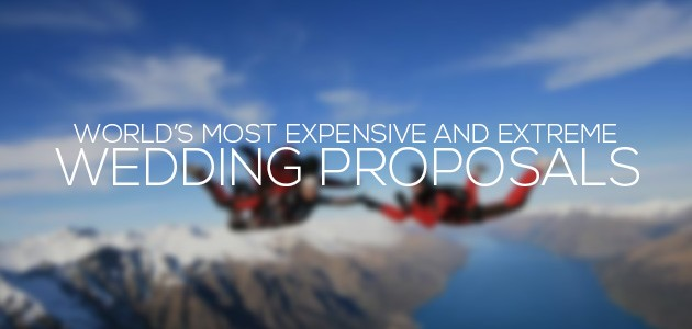 World's Most Expensive and Extreme Wedding Proposals