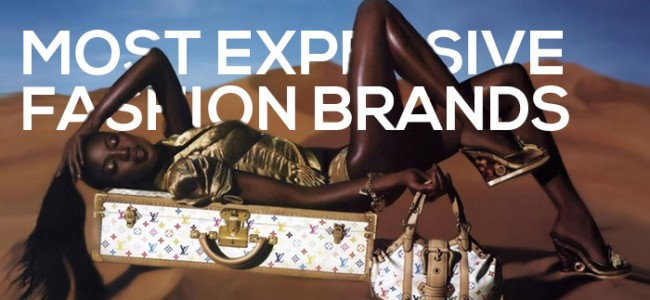 Most Expensive Fashion Brands In The World