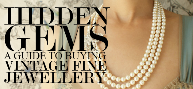Hidden Gems – A Guide to Buying Vintage Fine Jewellery