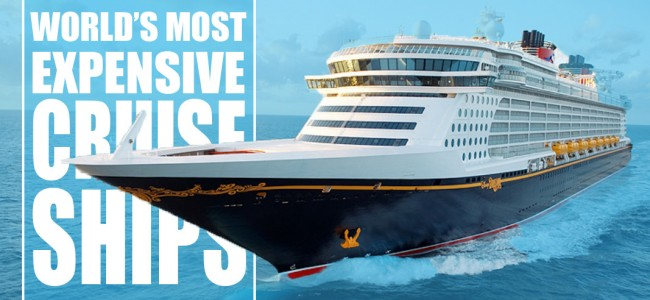 most expensive cruise ships in the world top 5 and how much do they cost each prices